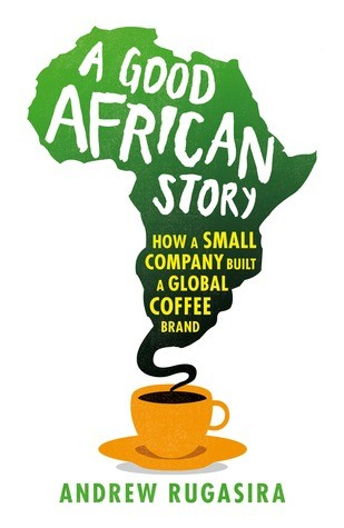 kiu-book-club-a-good-african-story-how-a-small-company-built-a-global-coffee-brand